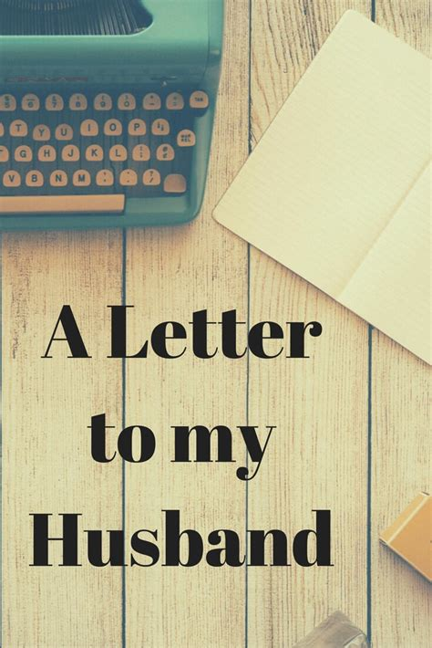 day letter to my husband blogtober16 day 30 a letter to my husband pondering
