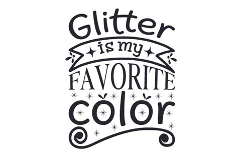 my favorite color is glitter glitter is my favorite color svg cut file by creative