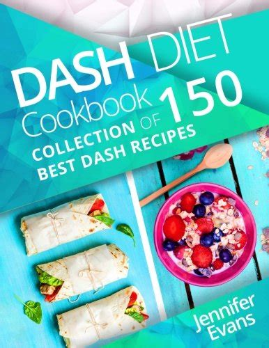 the everyday dash diet cookbook 150 fresh and delicious recipes to speed weight loss lower blood pressure and prevent diabetes a dash diet book books dash diet cookbook collection of 150 best dash recipes