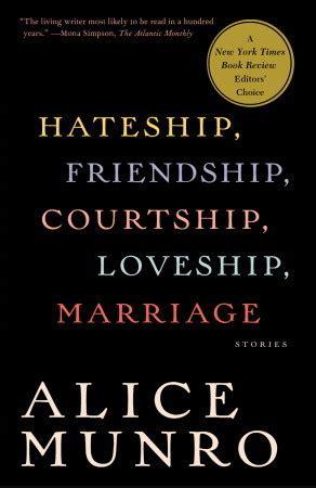 Hateship Friendship Courtship Loveship Marriage By Munro hateship friendship courtship loveship marriage