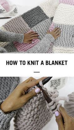 how to knit a blanket step by step how to knit a blanket by wool and the how to knit