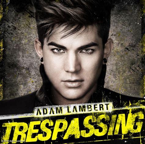 adam lambert trespassing adam lambert reveals trespassing album cover idolator
