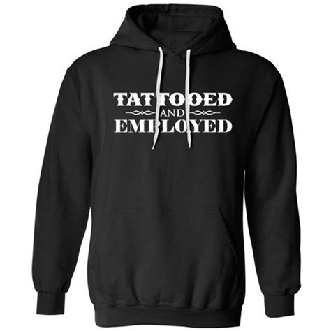 tattooed and employed hoodie 17 best ideas about black tattoos on