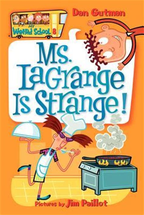 in the s range books ms lagrange is strange my school 8 by dan