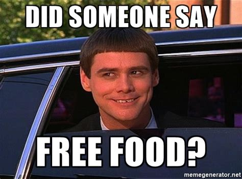 Free Food Meme - did someone say free food jim carrey limo meme generator