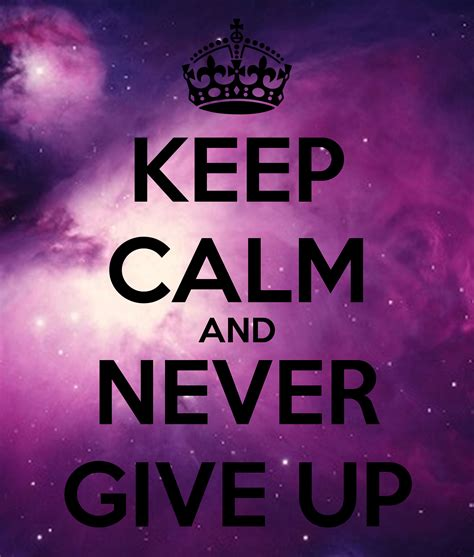 Imagenes De Keep Calm And Never Give Up | keep calm and never give up poster tomas keep calm o matic