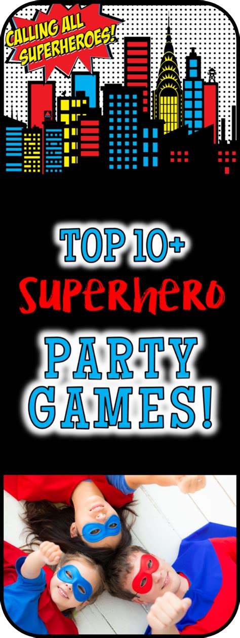 top 10 themes of games top superhero party games and superhero activities