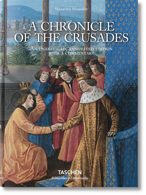 libro impressionist art bibliotheca universalis s 233 bastien mamerot a chronicle of the crusades bibliotheca universalis libros taschen