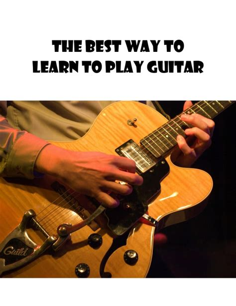 learn to play the guitar how to play and improvise blues and rock solos books what s the best way to learn to play guitar