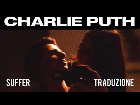 charlie puth suffer lyrics charlie puth suffer lyrics testo traduzione ita