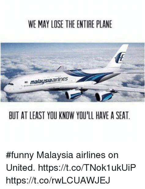 Malaysia Airlines Meme - we may lose the entire plane malaysia but at least you
