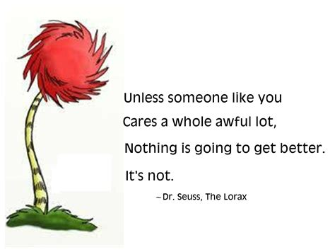lorax dr seuss quotes quotesgram
