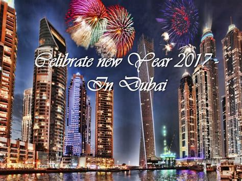 new year in dubai ppt celebrate new year 2017 in dubai powerpoint