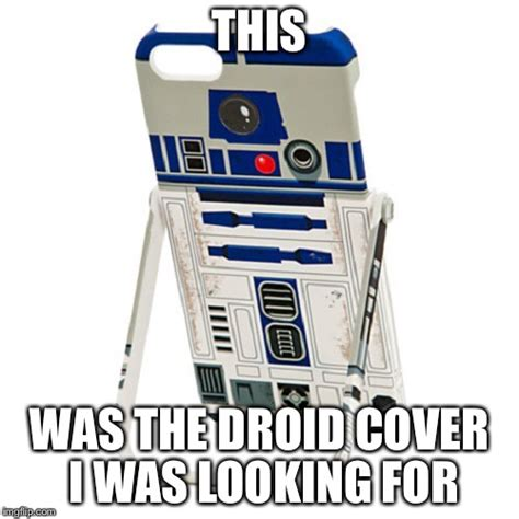 Droid Meme - android imgflip