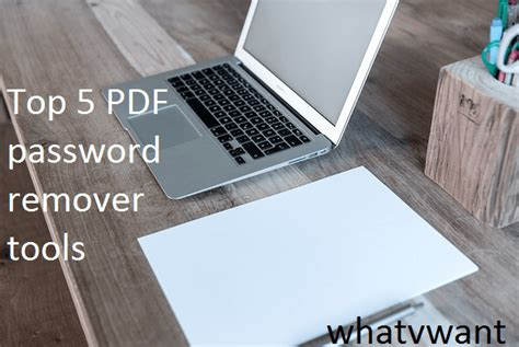 best pdf tool top 5 free pdf password remover tools whatvwant