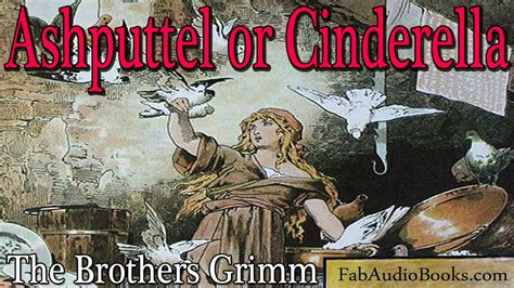 The Brothers A Story cinderella cinderella or ashputtel by the brothers grimm