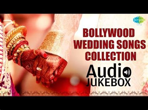 Bollywood Wedding Songs Collection   Top Indian Wedding