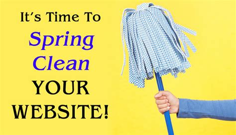 time for spring cleaning 5 steps to spring clean your website and put life back into it
