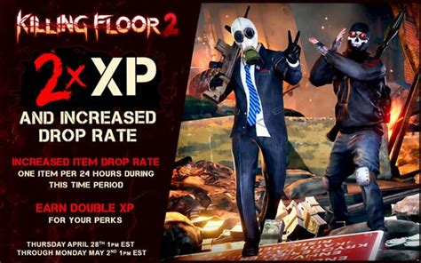 killing floor 2 gets double xp and increased loot drops