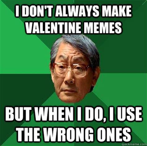 Make Your Own I Dont Always Meme - i don t always make valentine memes but when i do i use