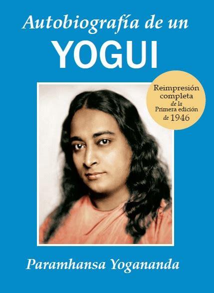 libro autobiografia de un yogui autobiograf 237 a de un yogui ananda ediciones