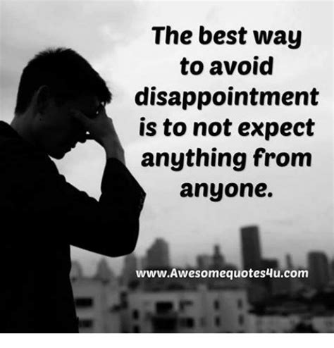 the best way to avoid disappointment love and sayings 25 best memes about best best memes
