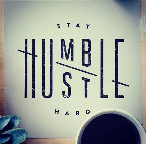 stay humble tattoo hustle quotes tattoos quotesgram