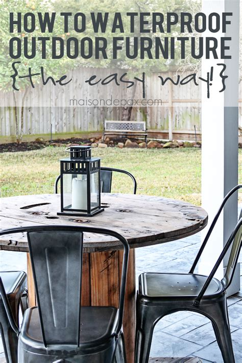 how to waterproof outdoor furniture the easy way