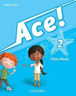 ace 4 class book 0194007693 ace 2 class book helen casey oxford university press 2012 novedades en lenguas