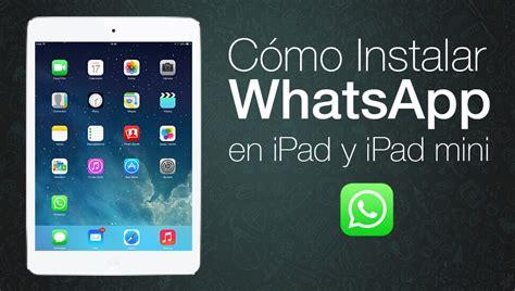 tutorial de como instalar whatsapp no ipad whatsapp para ipad