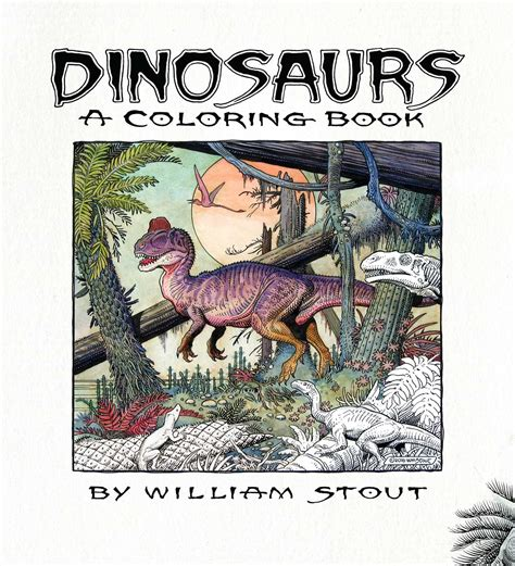 dinosaur coloring book dinosaurs a coloring book by william stout book by