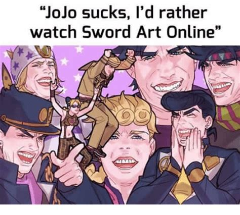 Jojo Memes - quot jojo sucks quot they yell quot sao is better quot they cry