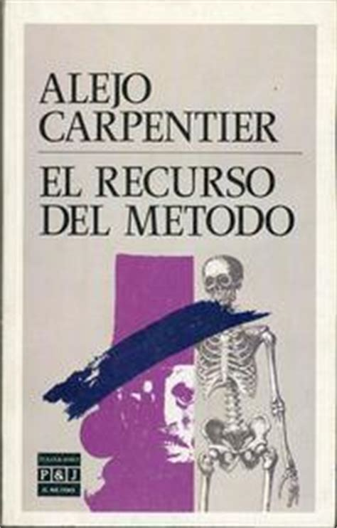 el recurso del metodo 1494935856 el recurso del m 233 todo by alejo carpentier reviews discussion bookclubs lists