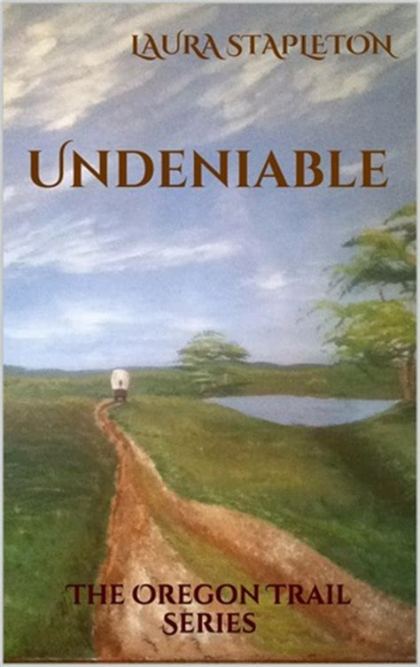 Mencintai Cahaya 1 Undeniable Series undeniable the oregon trail series 1 by stapleton reviews discussion bookclubs lists