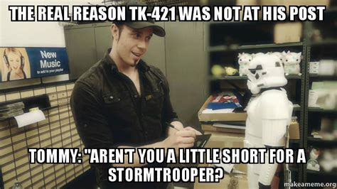 the real reason tk 421 was not at his post quot aren t you a for a stormtrooper
