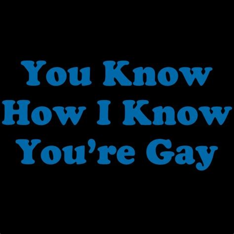 You Know How I Know You Re Gay Meme - 17 best images about 40 year old virgin on pinterest gay