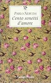 Amazon It Cento Sonetti D Amore Testo Spagnolo A Fronte