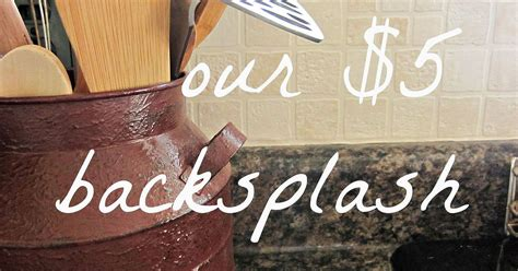 inexpensive kitchen backsplash easy and inexpensive kitchen backsplash hometalk