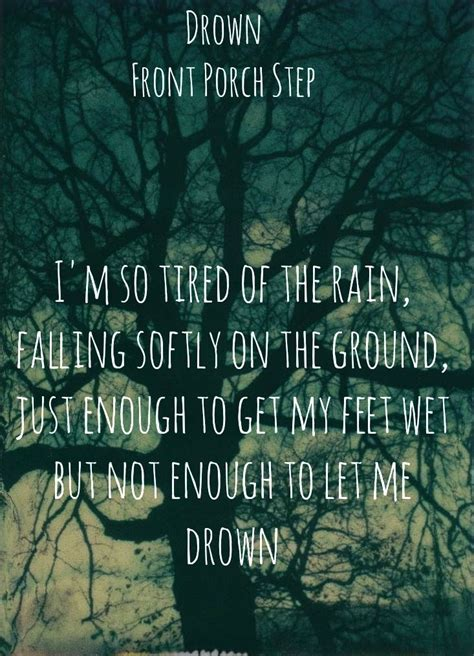 Runaway Front Porch Step Lyrics front porch step drown quotes quotesgram