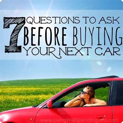 7 Tips On Buying A New Car by 7 Questions To Ask Before Buying Your Next Car Living