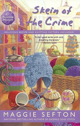 the a maggie mystery books skein of the crime knitting mystery series 8 by maggie