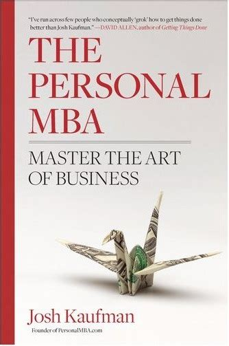 Value Of An Mba If You Dont Go Corporate by The Personal Mba Josh Kaufman Value Creation The