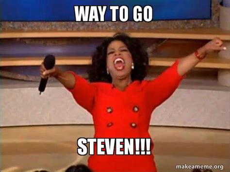 Way To Go Meme - way to go steven oprah winfrey quot you get a car quot make