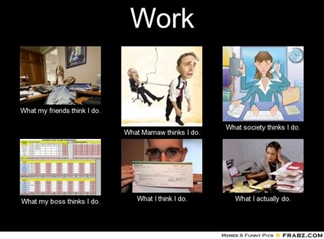 Work Friends Meme - social work meme generator what i do memes