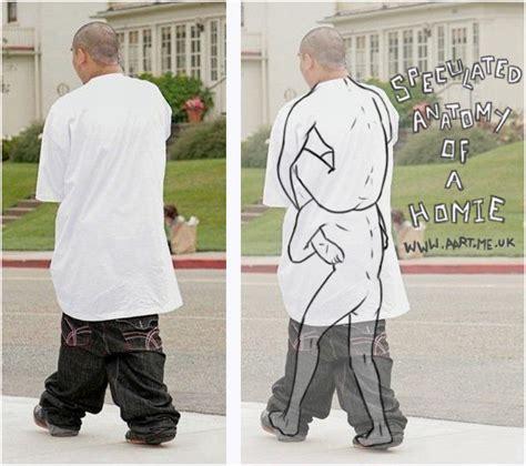 Sagging Pants Meme - anatomy of a homie