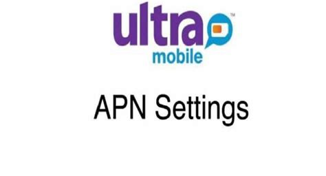 mobile apn settings ultra mobile apn settings step by step guide