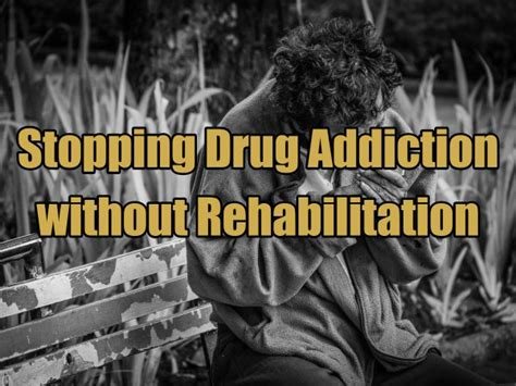 How To Quit Without Detox Or Rehab by Stopping Addiction Without Rehabilitation Best
