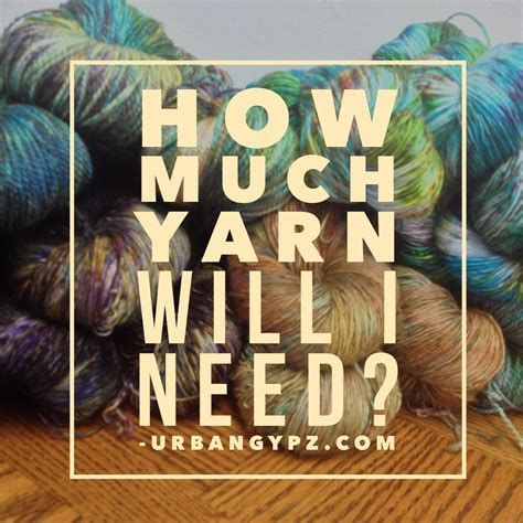 how much yarn do i need to knit a scarf how much yarn will i need