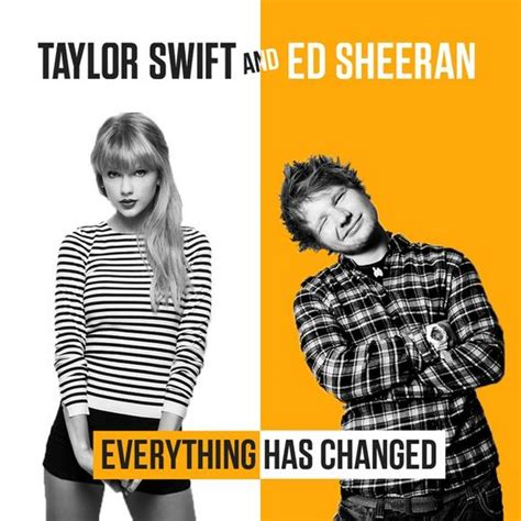 Ed Sheeran Ft Taylor Swift | taylor swift ft ed sheeran everything has changed