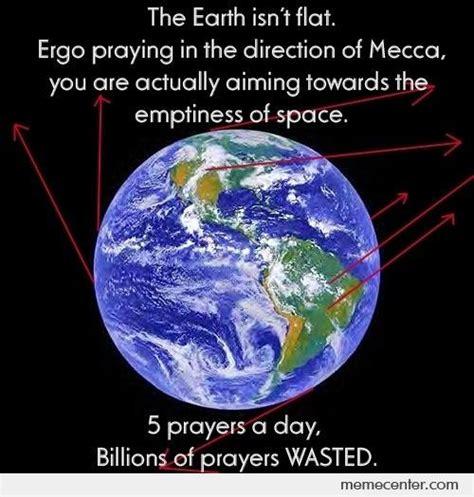 Earth Meme - the earth isn t flat by ben meme center